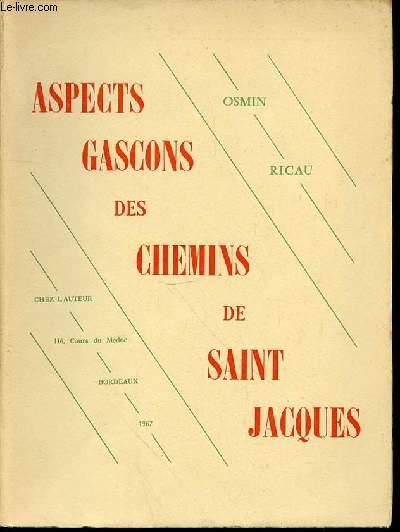 ASPECTS GASCONS DES CHEMINS DE SAINT JACQUES - ENVOI DE L'AUTEUR.