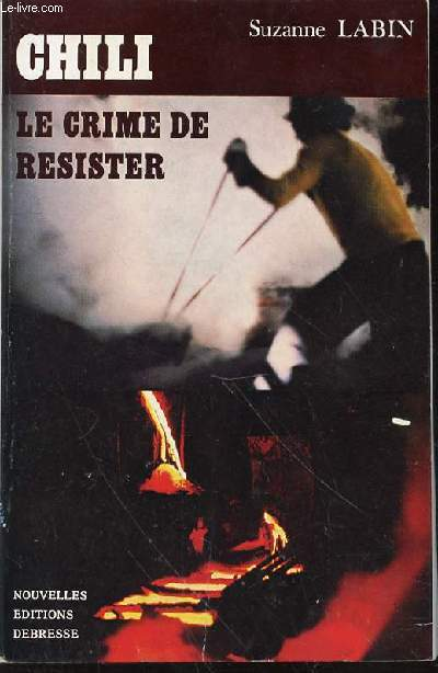 CHILI : LE CRIME DE RESISTER.