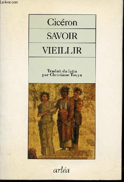 SAVOIR VIEILLIR : CATO MAIOR, DE SENECTUTE.