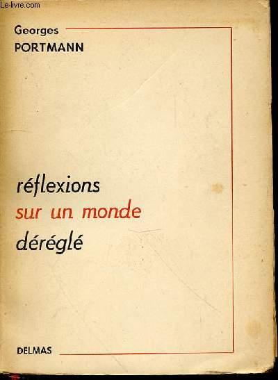 REFLEXIONS SUR UN MONDE DEREGLE - ENVOI DE L'AUTEUR.