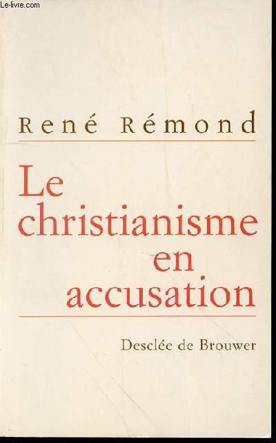 LE CHRISTIANISME EN ACCUSATION - ENTRETIENS AVEC MARC LEBOUCHER.