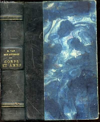 CORPS ET AMES : ROMAN - 2 TOMES DANS LE MEME VOLUME : TOME 1 (ENCHAINE A TOI-MEME) + TOME 2 (QU'UN AMOUR T'EMPORTE).