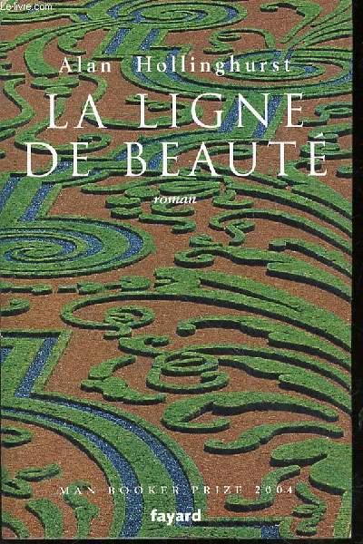 LA LIGNE DE BEAUTE - ROMAN / MAN BOOKER PRIZE 2004.