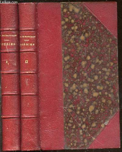POESIES DE THEODORE DE BANVILLE EN 2 TOMES : TOME 1 (LES STALACTITES : ODELETTES, AMETHYSTES 1843-1872) + TOME 2 (IDYLLES PRUSSIENNES 1870-1871).