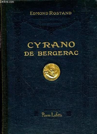 CYRANO DE BERGERAC - OEUVRES COMPLETES ILLUSTREES DE EDMOND ROSTAND / COMEDIE HEROIQUE EN CINQ ACTES EN VERS représentée à Paris, sur le Théâtre de la Porte-Saint-Martin, le 28 décembre 1897.