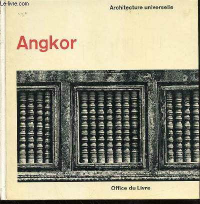 ANGKOR - ARCHITECTURE UNIVERSELLE.