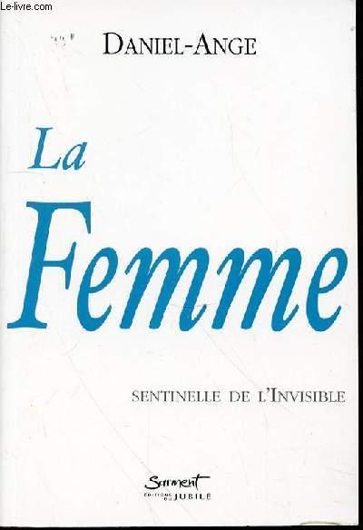 LA FEMME : SENTINELLE DE L'INVISIBLE.