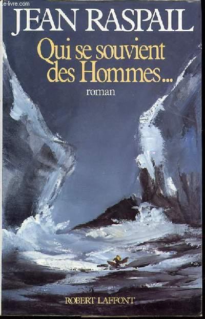 QUI SE SOUVIENT DES HOMMES ... - ROMAN / ENVOI DE L'AUTEUR.