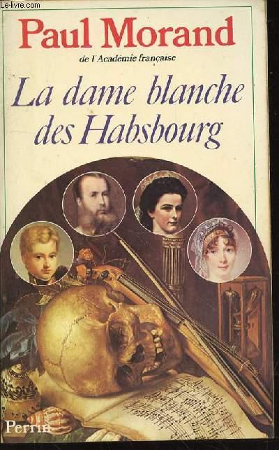 LA DAME BLANCHE DES HABSBOURG.