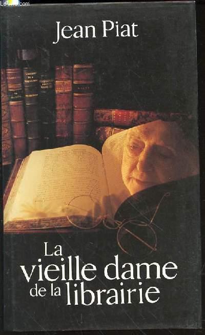 LA VIEILLE DAME DE LA LIBRAIRIE.