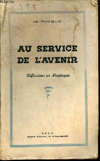 AU SERVICE DE L'AVENIR - REFLEXIONS EN MONTAGNE.