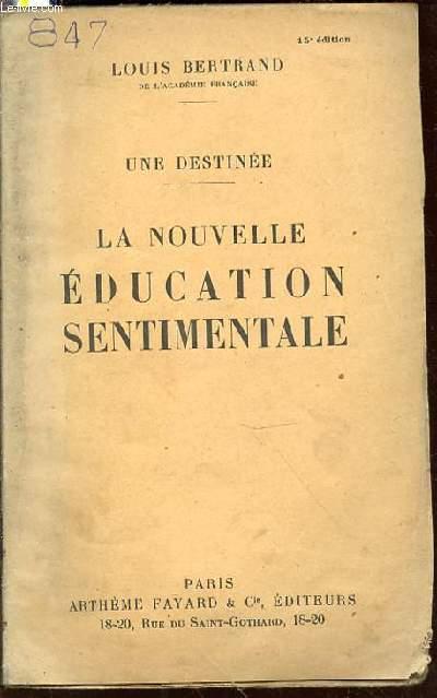 LA NOUVELLE EDUCATION SENTIMENTALE - TOME 2 : UNE DESTINEE.