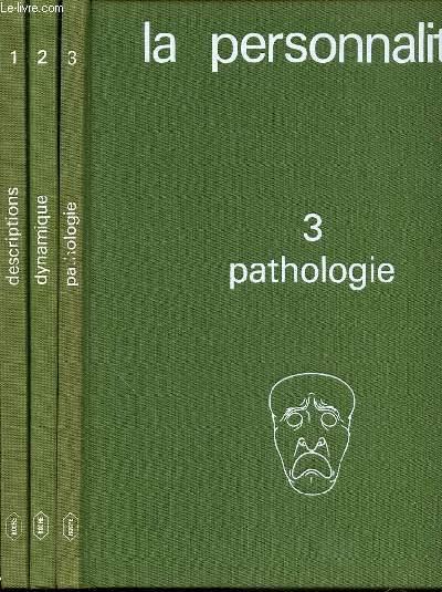 LA PERSONNALITE EN 3 TOMES : TOME 1 (DESCRIPTIONS) + TOME 2 (DYNAMIQUE) + TOME 3 (PATHOLOGIES).
