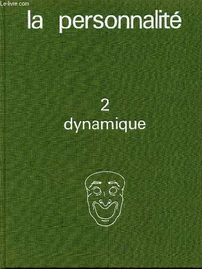 LA PERSONNALITE - TOME 2 : DYNAMIQUE.