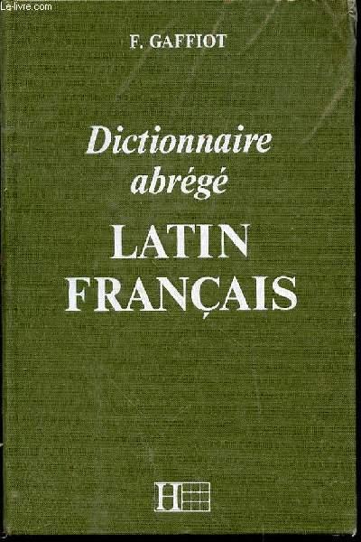 DICTIONNAIRE ABREGE LATIN-FRANCAIS ILLUSTRE.