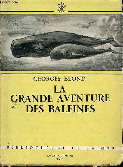 LA GRANDE AVENTURE DES BALEINES - BIBLIOTHEQUE DE LA MER.