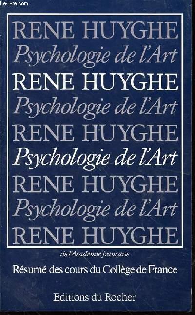 PSYCHOLOGIE DE L'ART - RESUME DES COURS DU COLLEGE DE FRANCE 1951-1976.