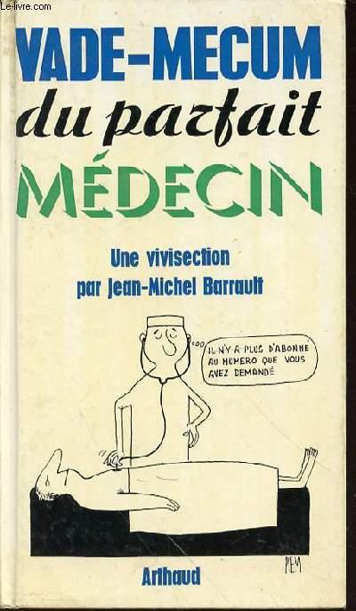 VADE-MECUM DU PARFAIT MEDECIN - UNE VIVISECTION.