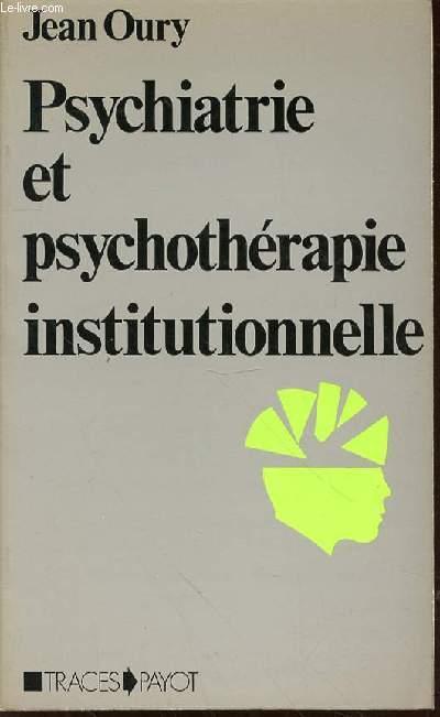PSYCHIATRIE ET PSYCHOTHERAPIE INSTITUTIONNELLE - TRACES ET CONFIGURATIONS PRECAIRES.