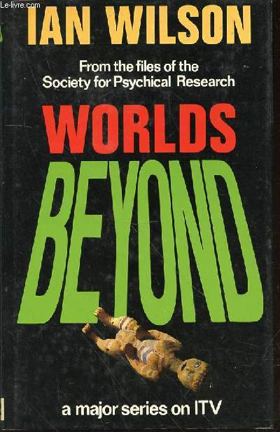 WORLDS BEYOND - FROM THE FILES OF THE SOCIETY FOR PSYCHICAL RESEARCH / A MAJOR SERIES ON ITV.