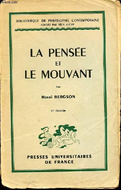 LA PENSEE ET LE MOUVANT : ESSAIS ET CONFERENCES - BIBLIOTHEQUE DE PHILOSOPHIE CONTEMPORAINE.