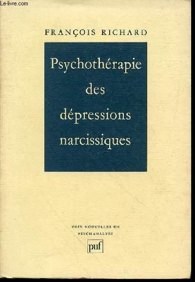 PSYCHOTHERAPIE DES DEPRESSIONS NARCISSIQUES : BASES THEORIQUES ET CONSIDERATIONS TECHNIQUES - COLLECTION