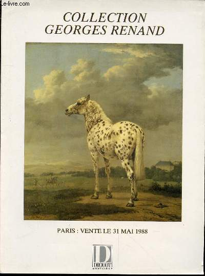 CATALOGUE DE VENTE AUX ENCHERES : COLLECTION GEORGES RENAND (3 EME PARTIE) - Importants dessins et tableaux anciens primitifs italiens et flamands (Antoniazzo Romano, Berchem, Fragonard, Lancret, Potter, Rembrandt, Ter Borch, Van Goyen, Watteau) / DROUOT.