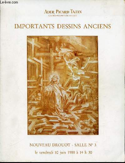 CATALOGUE DE VENTE AUX ENCHERES : IMPORTANTS DESSINS ANCIENS - NOUVEAU DROUOT, SALLE N°3 LE VENDREDI 10 JUIN 1988 A 14H30.