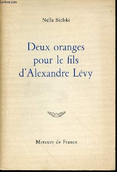 DEUX ORANGES POUR LE FILS D'ALEXANDRE LEVY. ENVOI DE L'AUTEUR.