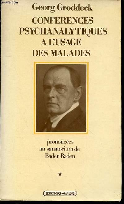 CONFERENCES PSYCHANALYTIQUES A L'USAGE DES MALADES PRONONCEES AU SANATORIUM DE BADEN-BADEN - TOME 1.