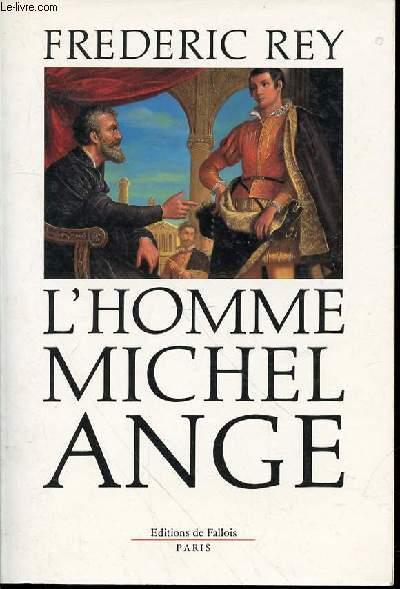 L'HOMME MICHEL ANGE - ROMAN.