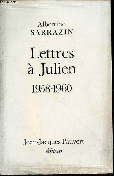 LETTRES A JULIEN 1958-1960 - INTRODUCTION ET NOTES PAR JOSANE DURANTEAU.