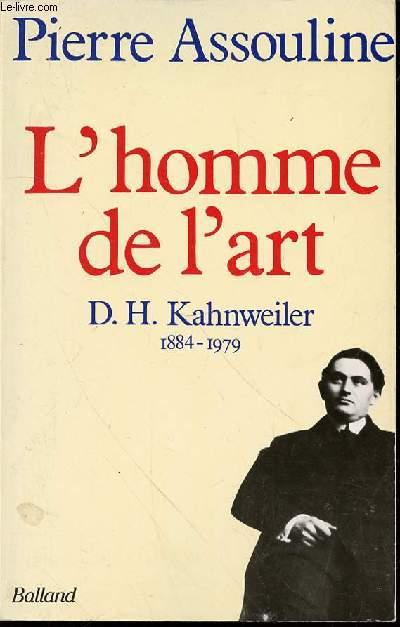 L'HOMME DE L'ART : D. H. KAHNWEILER 1884-1979.