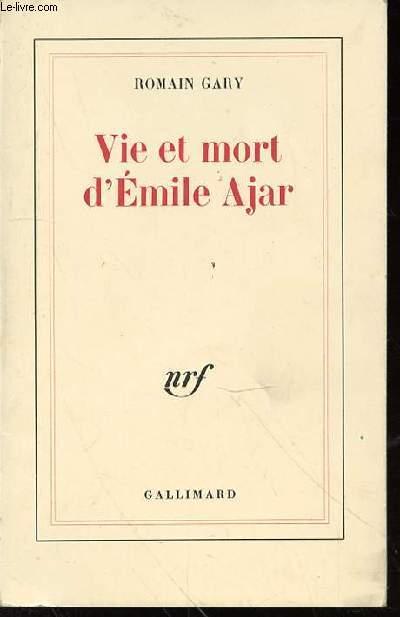 VIE ET MORT D'EMILE AJAR.
