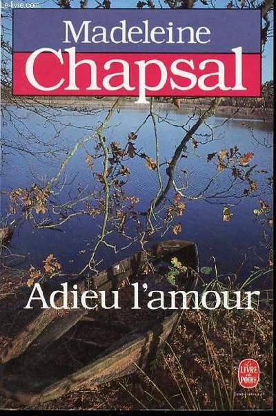 ADIEU L'AMOUR - LE LIVRE DE POCHE N°6523 / TEXTE INTEGRAL.