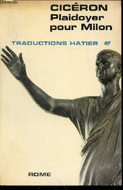 PLAIDOYER POUR MILON - TRADUCTIONS HATIER PRESENTEES PAR GEORGES CHAPPON.