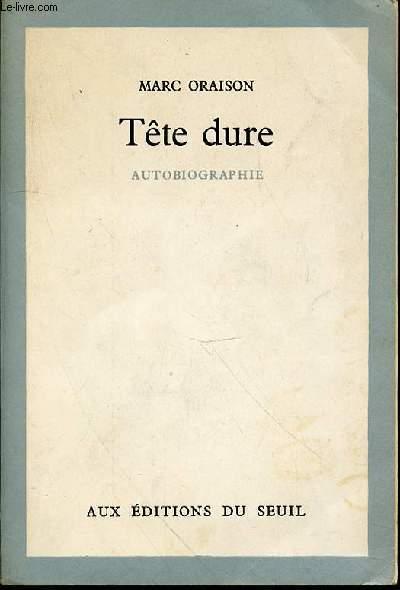 TETE DURE : AUTOBIOGRAPHIE - ENVOI DE L'AUTEUR.