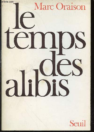 LE TEMPS DES ALIBIS - ENVOI DE L'AUTEUR.