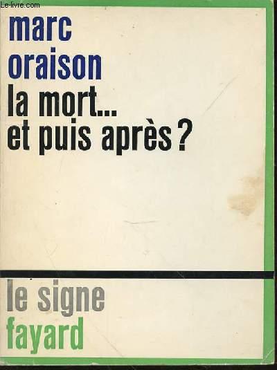 LA MORT ... ET PUIS APRES ? - ENVOI DE L'AUTEUR / COLLECTION