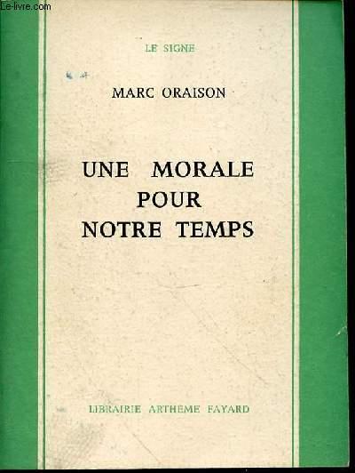 UNE MORALE POUR NOTRE TEMPS - COLLECTION