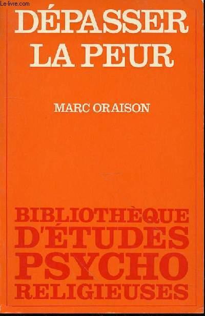 DEPASSER LA PEUR - BIBLIOTHEQUE D'ETUDES PSYCHO-RELIGIEUSES / ENVOI DE L'AUTEUR.