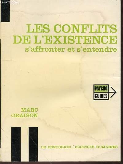 LES CONFLITS DE L'EXISTENCE : S'AFFRONTER ET S'ENTENDRE - PSYCHO-GUIDES.