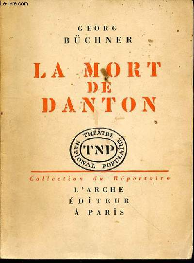LA MORT DE DANTON : DRAME EN QUATRE ACTES - COLLECTION DU REPERTOIRE N°9.