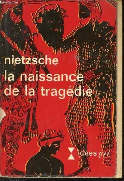 LA NAISSANCE DE LA TRAGEDIE.