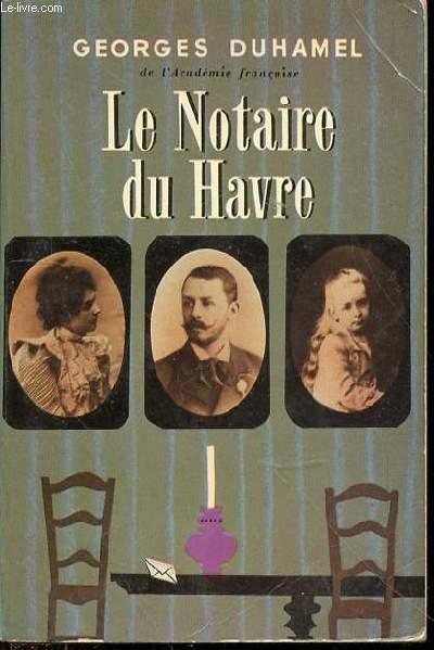 LE NOTAIRE DU HAVRE - LE LIVRE DE POCHE N°731.