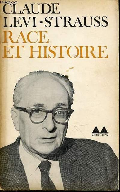 RACE ET HISTOIRE - SUIVI DE L'OEUVRE DE CLAUDE LEVI-STRAUSS PAR JEAN POUILLON / COLLECTION