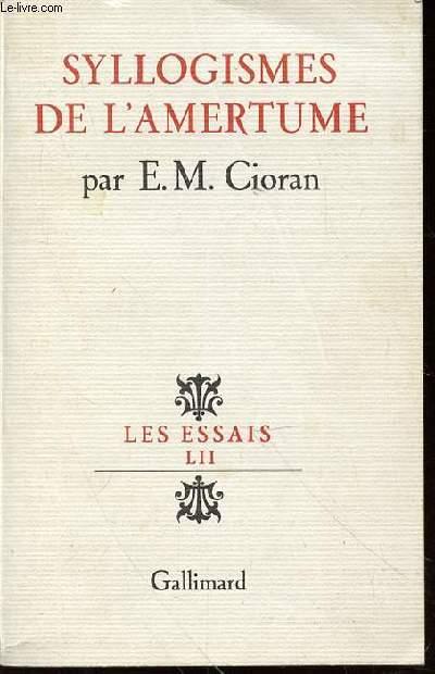 SYLLOGISMES DE L'AMERTUME - LES ESSAIS LII.