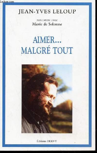 AIMER ... MALGRE TOUT - RENCONTRE AVEC MARIE DE SOLEMNE.
