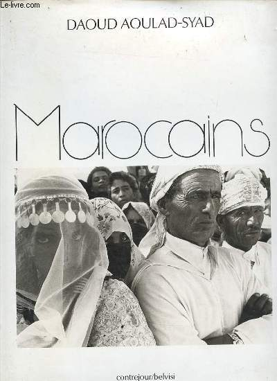 MAROCAINS - PHOTOGRAPHIES DE DAOUD AOULAD-SYAD.