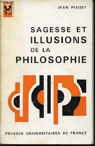 SAGESSE ET ILLUSIONS DE LA PHILOSOPHIE - COLLECTION
